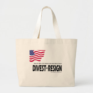 Respect the Presidency ... Divest or Resign Large Tote Bag