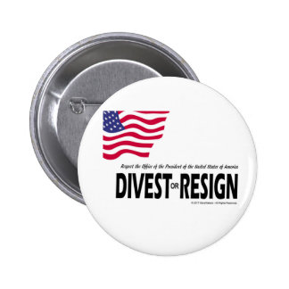 Respect the Presidency ... Divest or Resign Pinback Button