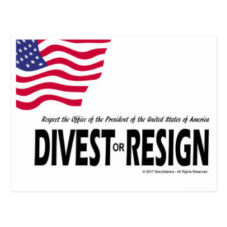 Respect the Presidency ... Divest or Resign Postcard