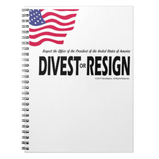 Respect the Presidency ... Divest or Resign Spiral Notebook