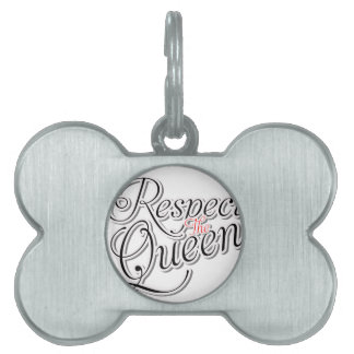 Respect the Queen Pet Name Tag