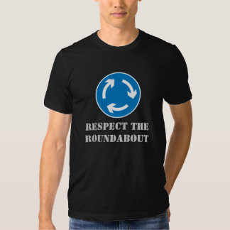 Respect The ROUNDABOUT Funny Vacation T-Shirt