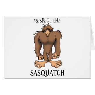 RESPECT THE SASQUATCH GREETING CARD