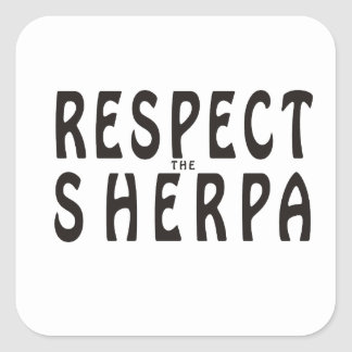 """Respect the Sherpa"" Mountaineering Square Sticker"