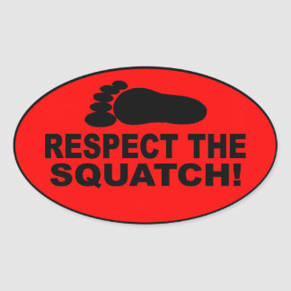 RESPECT THE SQUATCH!  Look like a PRO in Bobo's Oval Sticker