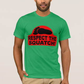 RESPECT THE SQUATCH!  Look like a PRO in Bobo's T-Shirt