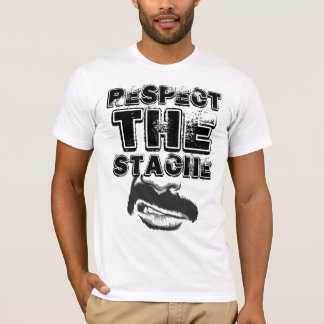 Respect The Stache T-Shirt