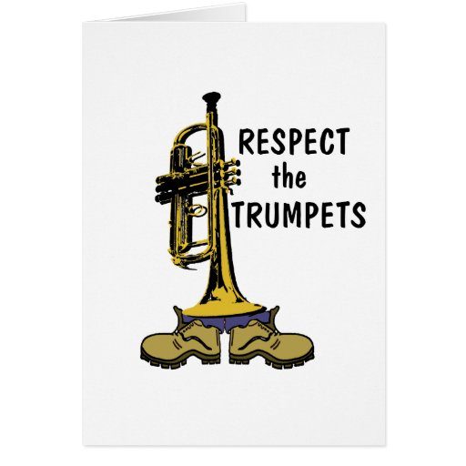 Respect the Trumpets Greeting Card