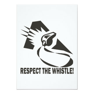 Respect The Whistle 5x7 Paper Invitation Card
