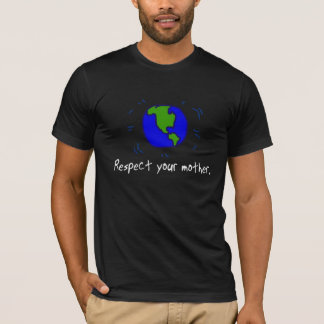 Respect you Mother T-Shirt