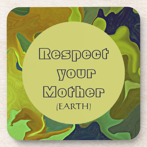 Respect your Mother Beverage Coasters