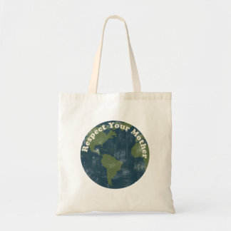 Respect your Mother Earth Tote Bags