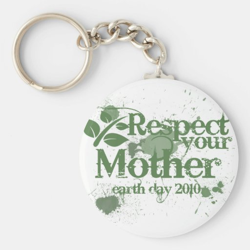 Respect your mother earth day 2010 think green basic round button keychain