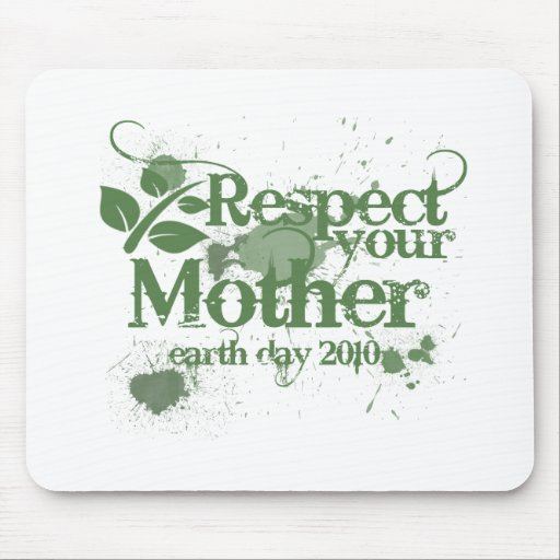 Respect your mother earth day 2010 think green mouse pad