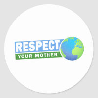Respect Your Mother - Earth Day - Classic Round Sticker
