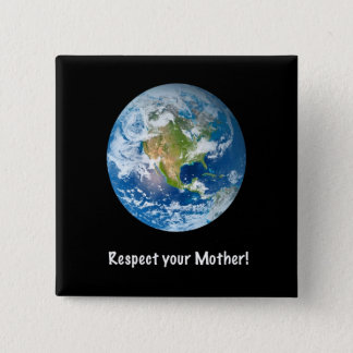 Respect Your Mother Earth Day Pin