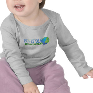 Respect Your Mother - Earth Day - Shirts