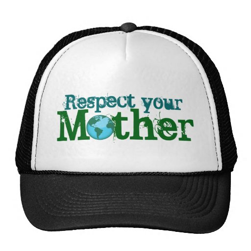 Respect your Mother Trucker Hat