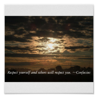 Respect yourself and others will respe... posters