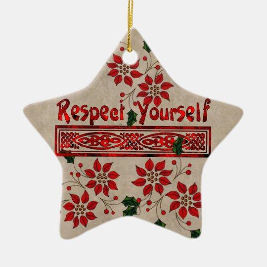 Respect Yourself Ceramic Ornament