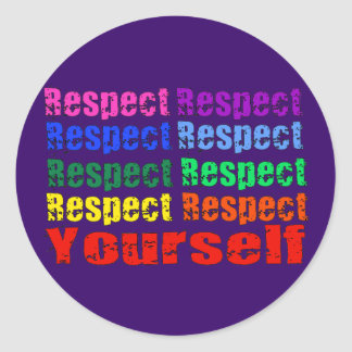 Respect Yourself Classic Round Sticker