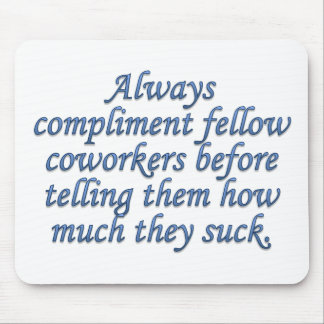 Respected and Admired by Coworkers Mouse Pad