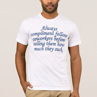 Respected and Admired by Coworkers T-Shirt