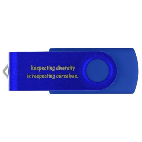 Respecting Diversity Is Respecting Ourselves USB Flash Drive
