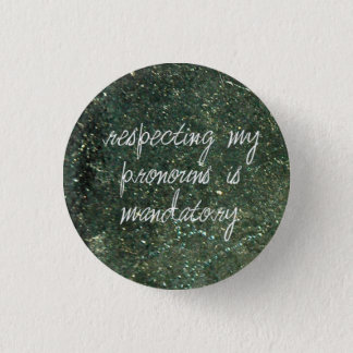 respecting my pronouns is mandatory pinback button