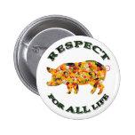 Respecto por TODA LA vida - cerdo vegetariano Pin