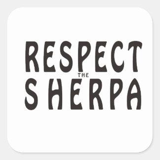 """""""Respete alpinismo del Sherpa"""" Pegatina Cuadrada"""