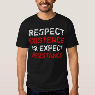 Respete la existencia o cuente con la resistencia camisas