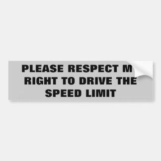 Respete la mi derecha de conducir el límite de pegatina para auto