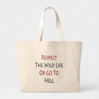 Respete la vida salvaje o vaya al infierno bolsas lienzo
