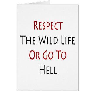 Respete la vida salvaje o vaya al infierno tarjeta