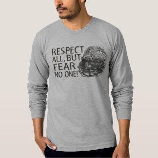 ¡Respete todos, pero el miedo nadie! Camiseta