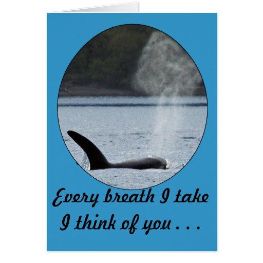 Respiración de la orca: Cada respiración me tomo p Tarjeta De Felicitación