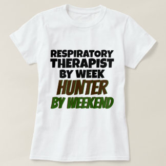 Respiratory Therapist by Week Hunter by Weekend Tee Shirts