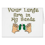 "Respiratory Therapist Gifts ""Lungs in my hands"" Card"