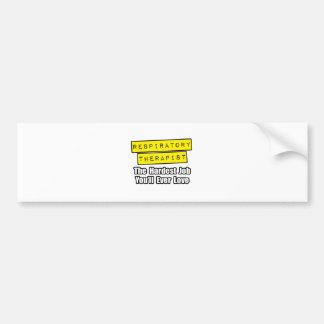 Respiratory Therapist...Hardest Job Car Bumper Sticker