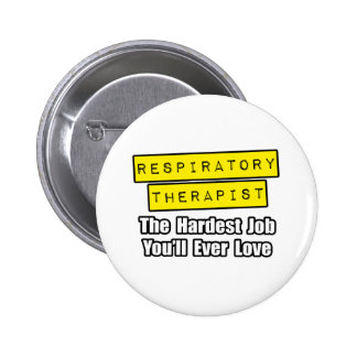 Respiratory Therapist...Hardest Job Pinback Buttons