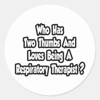 Respiratory Therapist Joke...Two Thumbs Classic Round Sticker