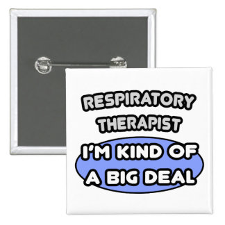 Respiratory Therapist Kind of a Big Deal Pinback Button