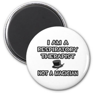 Respiratory Therapist ... Not A Magician 2 Inch Round Magnet