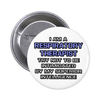 Respiratory Therapist ... Superior Intelligence Button