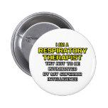 Respiratory Therapist...Superior Intelligence Pinback Buttons