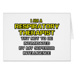 Respiratory Therapist...Superior Intelligence Greeting Cards