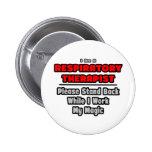 Respiratory Therapist...Work My Magic Pinback Buttons
