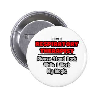 Respiratory Therapist Work My Magic Pinback Buttons