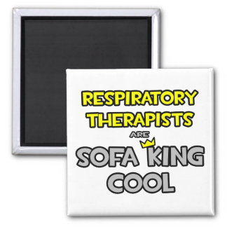 Respiratory Therapists Are Sofa King Cool Magnets